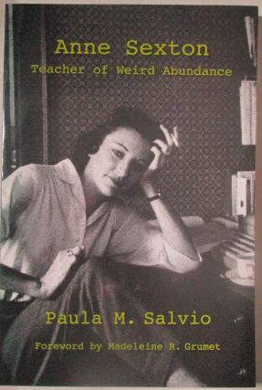 Anne Sexton. Teacher of Weird Abundance. Paula M. Salvio