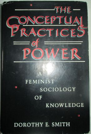 The Conceptual Practices Of Power: A Feminist Sociology of Knowledge (Northeastern Series on...