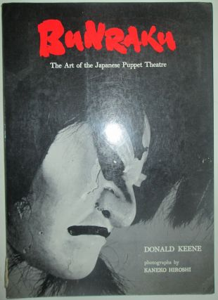 Bunraku. The Art of the Japanese Puppet Theatre. Donald Keene