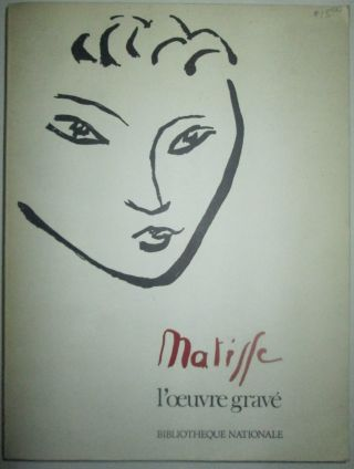 Matisse. L'oeuvre Grave. No Author Given.
