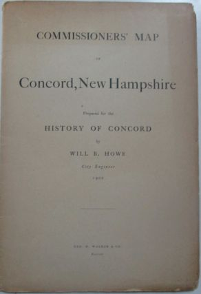 Commissioner's Map of Concord, New Hampshire. Prepared for the History of Concord. Will B. Howe
