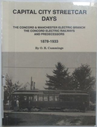 Capital City Streetcar Days. The Concord and Manchester Electric Branch. The Concord Electric...
