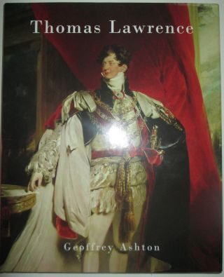 Sir Thomas Lawrence. Geoffrey Ashton