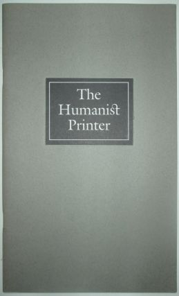 The Humanist Printer. Exhibitions and a Conference Honoring Daniel Berkeley Updike's Merrymount...