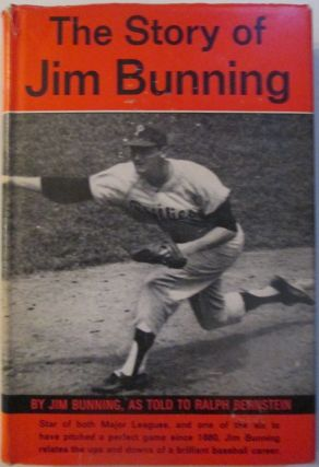 The Story of Jim Bunning. Jim Bunning.