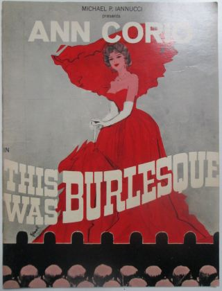 This was Burlesque. Guide to the Michael P. Iannucci production starring Ann Corio. Joe Di Mona