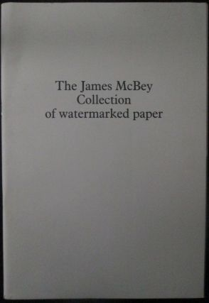 The James McBey Collection of Watermarked Paper. Colin Cohen, Nicholas Barker