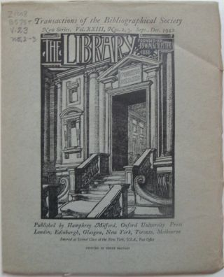 The Library. Transactions of the Bibliographical Society. New Series. Sept., Dec. 1942. Vol....