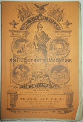 Our Young Folks. An Illustrated Magazine for Boys and Girls. February, 1866. Number 14. Gail...