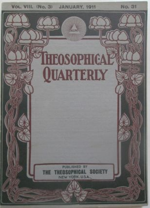 Theosophical Quarterly. January 1911. Vol. 8, No. 3. No Author Given