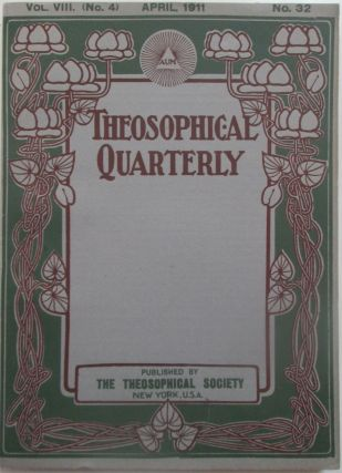 Theosophical Quarterly. April 1911. Vol. 8, No. 4. No Author Given