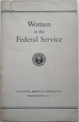 Women in the Federal Service. given