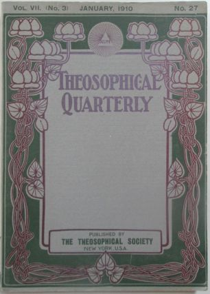 Theosophical Quarterly. January 1910. Vol. 7, No. 3. No Author Given