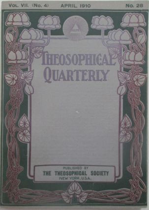 Theosophical Quarterly. April 1910. Vol. 7, No. 4. No Author Given