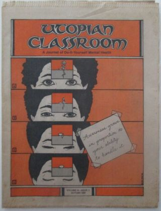 The Utopian Classroom. An Journal of Do-it-Yourself Mental Health. Autumn 1982. Volume 10, Issue 3. authors.