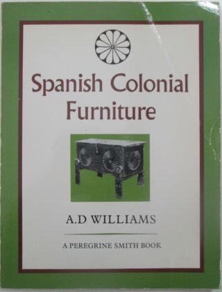 Spanish Colonial Furniture. A. D. Williams.