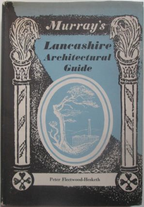 Murray's Lancashire Architectural Guide. Peter Fleetwood-Hesketh