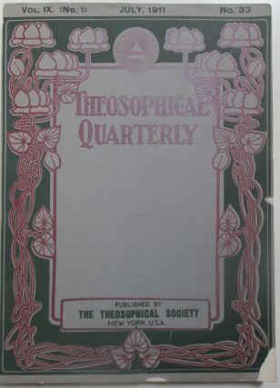 Theosophical Quarterly. July 1911. Vol. 9, No. 1. No Author Given