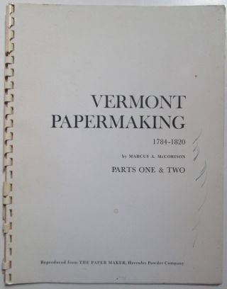 Vermont Papermaking 1784-1820. Parts One and Two. Marcus A. McCorison