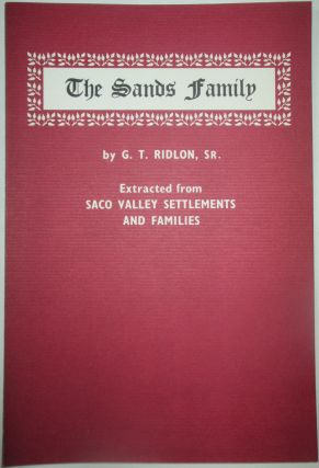 The Sands Family. Extracted from Saco Valley Settlements and Families. G. T. Ridlon