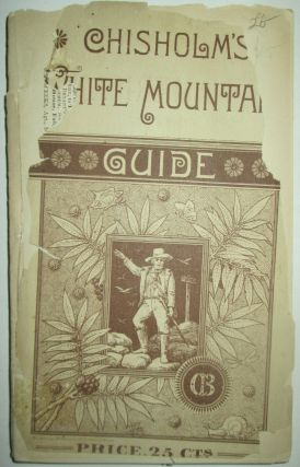 Chisholm's White Mountain Guide Book. M. F. Sweetser