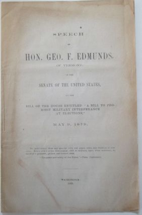 Speech of Hon. Geo. F. Edmunds, of Vermont, in the Senate of the United States, on the Bill of...
