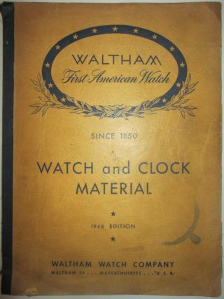 Watch and Clock Material. Catalog and Net Price List to the Retail Trade. Waltham Watch Company...