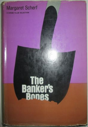 The Banker's Bones. A Crime Club Selection. Margaret Scherf