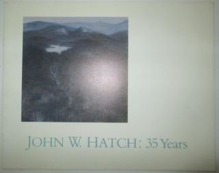 John W. Hatch: 35 Years. March 26 through May 1, 1985. David S. Hatch Andrew, John W., artist