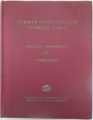 Summaries of Talks presented at the Summer Institute for Symbolic Logic. Cornell University 1957....