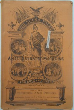 Our Young Folks. An Illustrated Magazine for Boys and Girls. October, 1866. Number 22. Harriet...