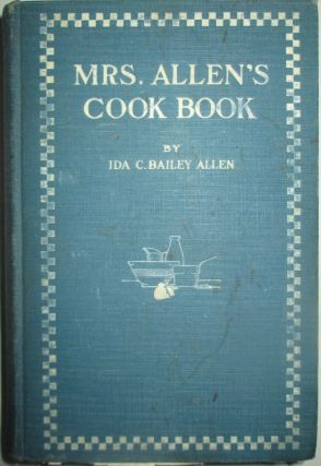 Mrs. Allen's Cook Book. Ida C. Bailey Allen