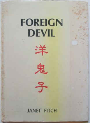 Foreign Devil. Reminiscences of a China Missionary Daughter 1909-1935. Janet Fitch