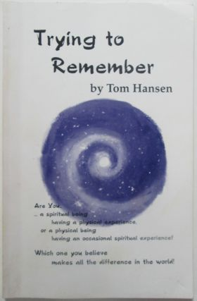 Trying to Remember. Tom Hansen