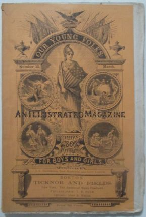Our Young Folks. An Illustrated Magazine. March 1866. Harriet Beecher Stowe, Mayne Reid, J. T....