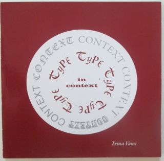 Type in Context. An investigation of typography, type designers, and the times in which they...