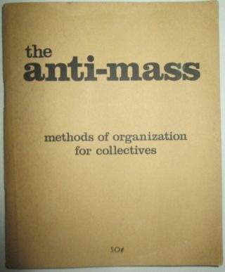 The Anti-mass. Methods of Organization for Collectives. No author given