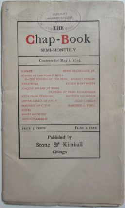 The Chap-Book Semi-Monthly. May 1, 1895. Julian Hawthorne, Gilbert Parker, Bliss Carman