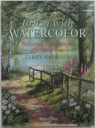 Brush with Watercolor. Painting Landscapes the Easy Way