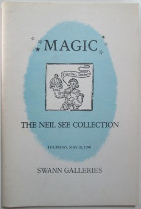 Magic. The Neil See Collection. Thursday, May 10, 1990. Swann Galleries Auction Catalog. No...