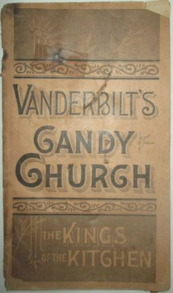 Vanderbilt's Candy Church. The Kings of the Kitchen. given