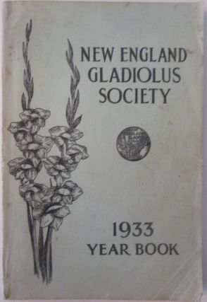 Year Book New England Gladiolus Society. 1933. Given
