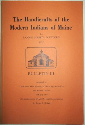 The Handicrafts of the Modern Indians of Maine. Bulletin III. Fannie Hardy Eckstorm