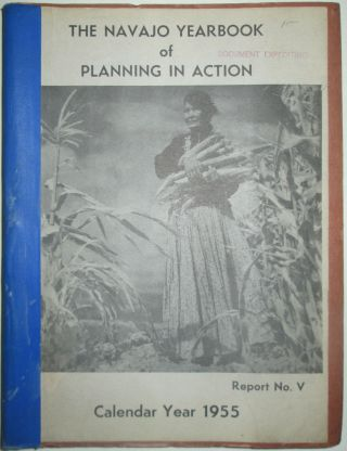 The Navajo Yearbooks of Planning in Action. Report No. V. Calendar Year 1955. given