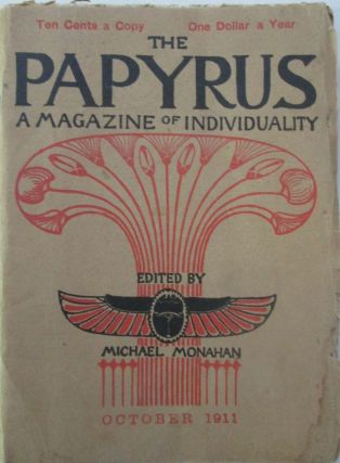 The Papyrus. A Magazine of Individuality. October, 1911. Guy De Maupassant, Benjamin De Casseres,...