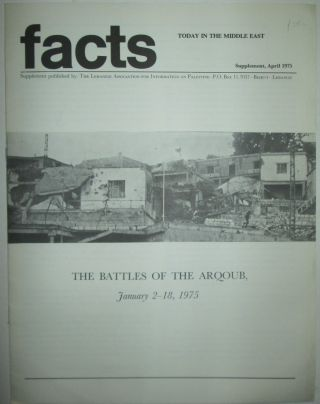 Facts Today in the Middle East. The Battles of the Arqoub January 2-18, 1975. Supplement April,...