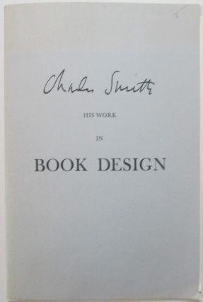 Charles Smith. His Work in Book Design. A checklist compiled by William B. O'Neal. William...