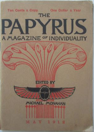 The Papyrus. A Magazine of Individuality. May, 1912. Michael Monahan