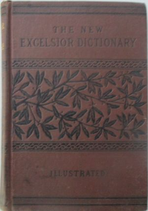 The New Excelsior Dictionary of the English Language. given