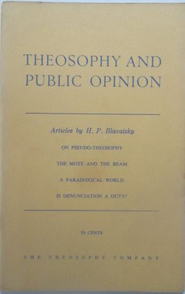 Theosophy and Public Opinion. Articles by H.P. Blavatsky. H. P. Blavatsky